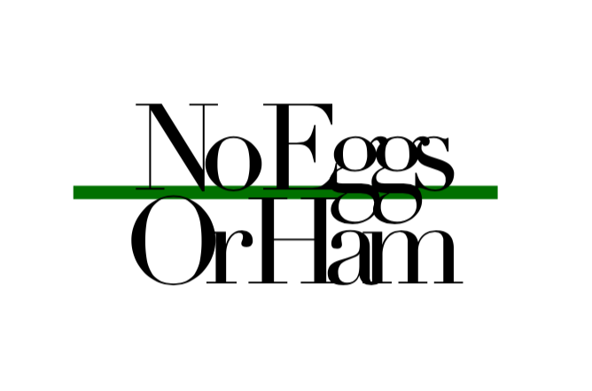 No Eggs or Ham